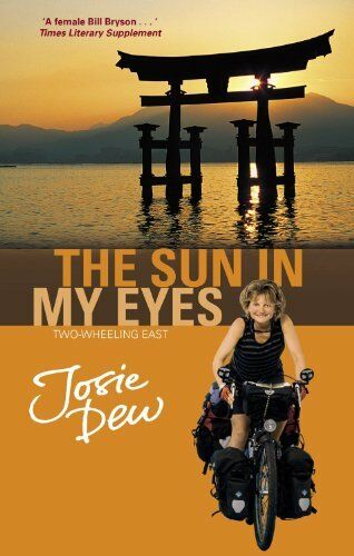 The Sun In My Eyes: Two-Wheeling East,Josie Dew
