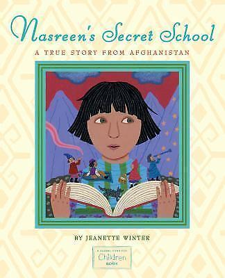 Nasreen's Secret School: A True Story from Afghanistan [ Winter, Jeanette ] Used