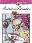 Adult Coloring: Creative Haven American Beauties Coloring Book by Carol Schmidt (2015, Paperback)