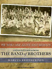 We Who Are Alive and Remain: Untold Stories from the Band of Brothers by Marcus Brotherton (CD-Audio, 2009)