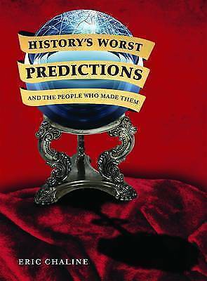 1 of 1 - History's Worst Predictions: and the People Who Made Them by Eric Chaline (Pape…