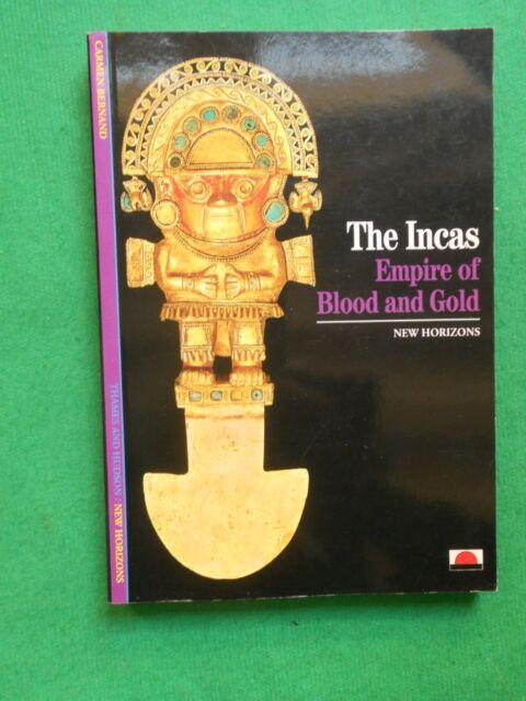 THE INCAS EMPIRE OF BLOOD AND GOLD CARMEN BERNAND NEW HORIZONS PEROU PERU