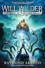 Will Wilder: The Relic of Perilous Falls, Raymond Arroyo   Paperback Book   9780