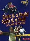 Give It a Push! Give It a Pull!: A Look at Forces by Jennifer Boothroyd (Hardback, 2010)