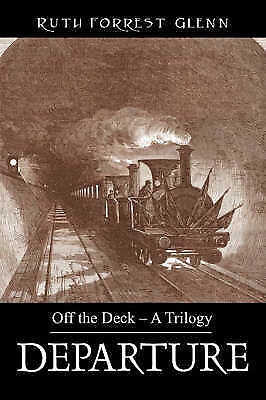 Departure: Off the Deck - A Trilogy by Glenn, Ruth Forrest