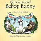 The Adventures of Bebop Bunny by Amy Seidman (Paperback / softback, 2009)