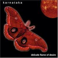 Karnataka - Delicate Flame Of Desire [new Cd]