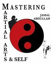 Mastery in Martial Arts and Self : Ninja Kung Fu by Jamal Abdullah (2013,...