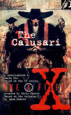 X-Files (1) - The Calusari (The X-files) By Garth Nix