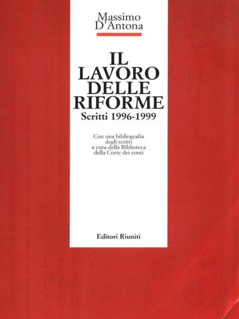 IL LAVORO DELLE RIFORME  D'ANTONA MASSIMO EDITORI RIUNITI 2000