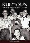 Ruby's Son: A Journey from Poverty to Peace by Bobby G Langley (Hardback, 2011)