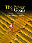 The Power of Goals: Quotations to Strengthen Your Climb to New Heights by Career Press (Paperback, 1999)