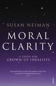 MORALE-CHIAREZZA-A-Guide-per-Grown-Up-Idealists-DI-SUSAN-NEIMAN-LIBRO-TASCABILE