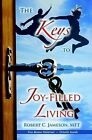 The Keys to Joy-Filled Living by Robert C Jameson (Paperback / softback, 2008)