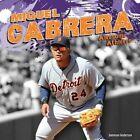 Miguel Cabrera by Jameson Anderson (Hardback, 2014)