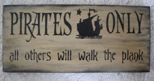Primitive Pirate Sign Pirates Only All Others Will Walk