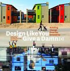 Design Like You Give a Damn 2 von Architecture for Humanity (2012, Taschenbuch)