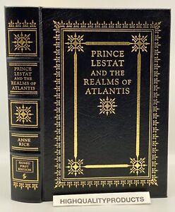 SIGNED 1ST Easton Press PRINCE LESTAT AND REALMS OF ATLANTIS Vampire Chronicles