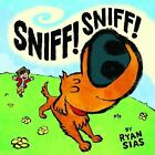 Sniff! Sniff! by Ryan Sias (Hardback, 2015)