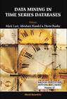 Data Mining in Time Series Databases by World Scientific Publishing Co Pte Ltd (Hardback, 2004)