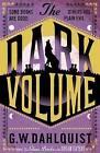 The Dark Volume by G.W. Dahlquist (Paperback, 2009)