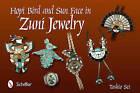 Hopi Bird and Sun Face in Zuni Jewelry by Toshio Sei (Hardback, 2012)