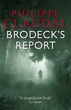 BRODECK'S REPORT, Philippe Claudel; Between Germany and France just after WW2.