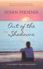 Out of the Shadows: A Journey Back from Grief, Phoenix, Susan | Hardcover Book |