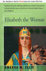 Elizabeth the Woman by Amanda M Ellis (Paperback / softback, 2000)