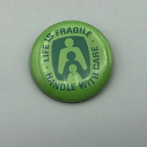 Vintage-Life-Is-Fragile-Handle-With-Care-1-3-4-034-Button-Pin-Pinback-Q5