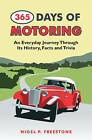 365 Days of Motoring: An Everyday Journey Through its History, Facts and Trivia by Nigel Freestone (Hardback, 2014)
