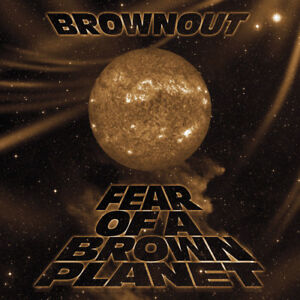 Brownout-Fear-Of-A-Brown-Planet-New-CD
