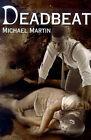Deadbeat by Rt Michael Martin, Rt Hon Michael Martin (Paperback / softback, 2000)