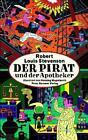 Der Pirat und der Apotheker von Robert Louis Stevenson (2012, Gebundene Ausgabe)