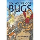 so You've Got Bugs 9781456884024 by Cailean Terence Paperback