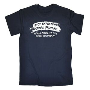 Funny-Novelty-Tee-Men-039-s-Stop-Expecting-Normal-From-Me-T-Shirt-Tshirt-Birthday