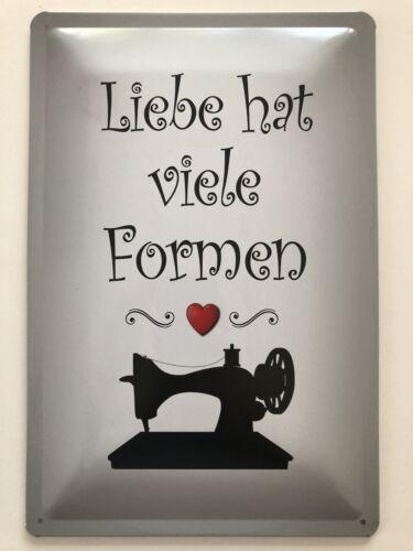 Blechschild 30 X 20 cm Nähmaschine Liebe hat viele Formen
