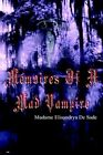 Memoires of a Mad Vampire 9781420860160 by Madame Elisandrya De Sade Paperback