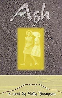 Ash : A Novel by Thompson, Holly