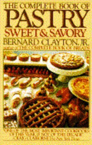 Complete Book of Pastry by Clayton, Bernard