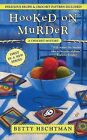 Hooked on Murder by Betty Hechtman (Paperback, 2008)
