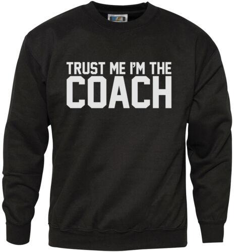 Team Sports Youth /& Mens Sweatshirt Trust Me I/'m The Coach