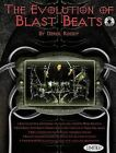 The Evolution of Blast Beats by Derek Roddy (Mixed media product, 2008)
