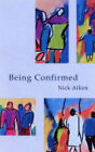 Being Confirmed by Nick Aiken (Paperback, 2004)