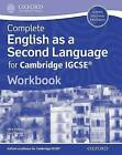 Complete English as a Second Language for Cambridge IGCSE: Workbook by Chris Akhurst, Lucy Bowley (Mixed media product, 2014)