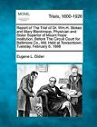 Report of the Trial of Dr. Wm.H. Stokes and Mary Blenkinsop, Physician and Sister Superior of Mount Hope Institution, Before the Circuit Court for Baltimore Co., MD. Held at Towsontown, Tuesday, February 6, 1866 by Eugene L Didier (Paperback / softback, 2012)