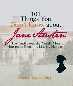 101-THINGS-YOU-DIDN-039-T-KNOW-ABOUT-JANE-AUSTEN-By-Patrice-Hannon-NEW-Paperback