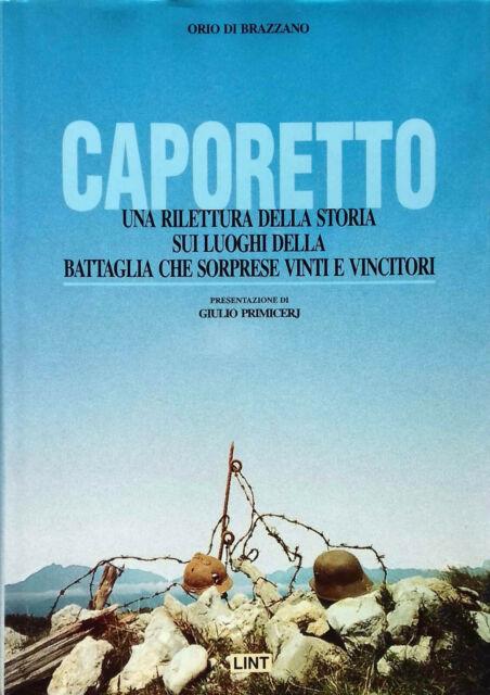 Orio Di Brazzano Caporetto Una rilettura della storia Edizioni Lint 1996