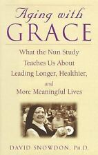 Aging with Grace: What the Nun Study Teaches Us About Leading Longer, -ExLibrary
