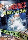 Forensics: The Scene of the Crime by Lynn Peppas (Hardback, 2014)